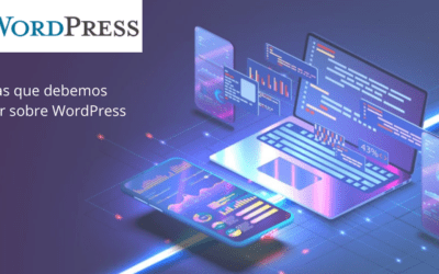 Cosas que debemos conocer sobre WordPress